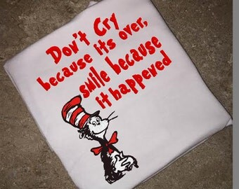 Dr. Seuss Dont cry because its over, smile because it happened quote  Machine Embroidery Design