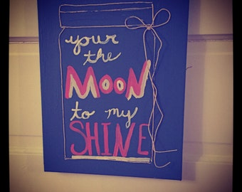 11X14 Moon to my Shine Wall Hanging
