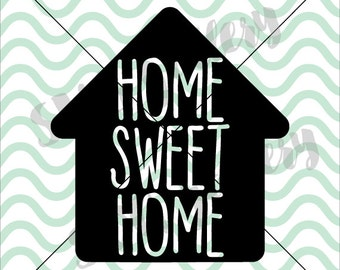 Home sweet home SVG, home sweet home cut file, house svg, Digital cut file, home quote, family, commercial use OK