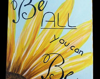 Be All You Can Be Sunflower
