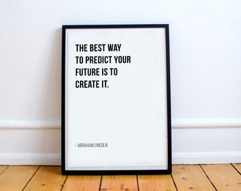The Best Way To Predict Your Future Is To Create It - Abraham Lincoln // Letter Board Quote // Print