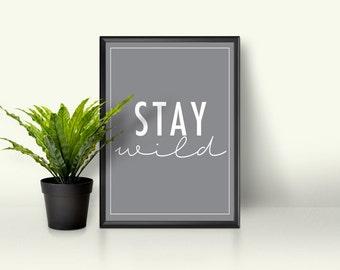 Stay Wild Digital Print Download