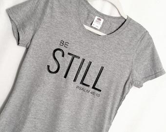 Christian T'shirt, Be Still T'shirt, Bible Verse T'shirt, Inspirational T'shirt, Woman Tee, Cotton T'shirt, Gray Tee, Christian Shirt, Gift.