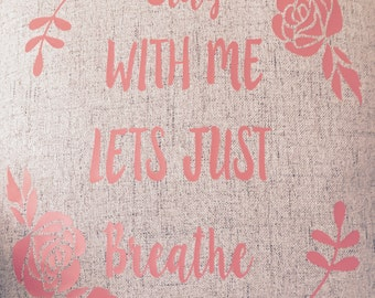 Stay With Me 18x18 throw pillow cover home decor