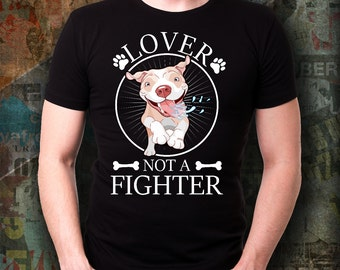 Pitbull Tshirt-  Lover Not A Fighter | Pit bull Shirt | Pitbull Shirt | Pitbull Tee | Pitbull Tee Shirt | Pitbull Shirt Gift |Pit bull Tee