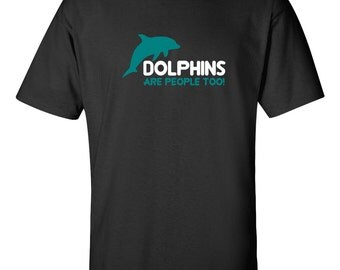 Dolphins Are People Dolphin Protector T-shirt Dolphin Dolphin Watch Dolphin Artwork Valentines Day Gift Best Birthday Gifts Be My Valentine