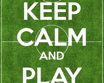 Keep Calm & Play Football Print