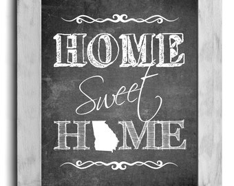 Georgia Art, Home Sweet Home Print, Custom State Print, State Art, Map Art, Map Print, Chalkboard Print, Wall Decor, Housewarming Gift