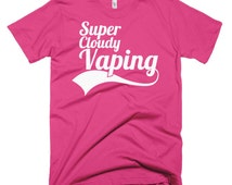 Vapers T-Shirt. Super Cloudy Vaping