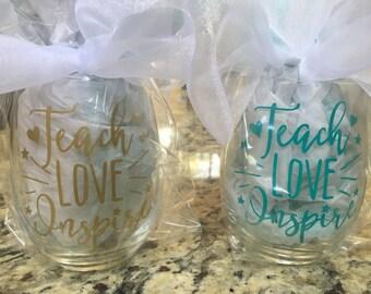 "Wine Glass ""Teach, Love, Inspire"""