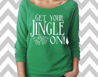 Get Your Jingle On Christmas Sweatshirt Ugly Christmas Sweater Oversized 3/4 Sleeve Sweatshirt Funny Christmas Sweater Christmas Tee