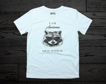 I am Awesome. Deal with it. Raccoon with sunglasses. LIMITED! Male 100% premium quality cotton funny white T-Shirt.