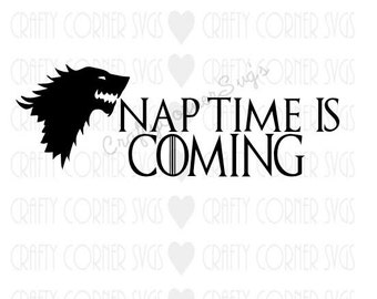 SVG-Nap Time is Coming-svg design-Game of Thrones-Cricut-Funny SVG-Instant Download-Digital File-Scrapbooking-Cut File-Winter is coming svg