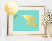 Maryland Art Print - Gold Foil Print - Maryland Map Poster- Maryland Wall Art - Gold Maryland Map - 65 Background Colors