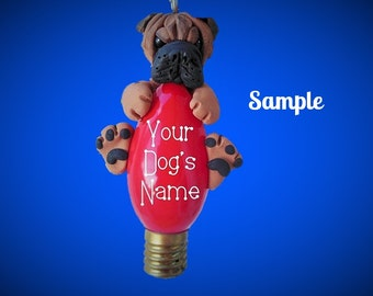 Red black mask Chinese Shar Pei dog Christmas Holidays Light Bulb Ornament Sally's Bits of Clay PERSONALIZED FREE with dog's name