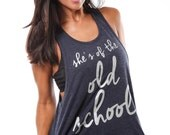 She's of the Old School/ Feminine Cut Muscle Tank/ Flowy Muscle Tank/ Made in the USA/ Lounge and Workout Tank