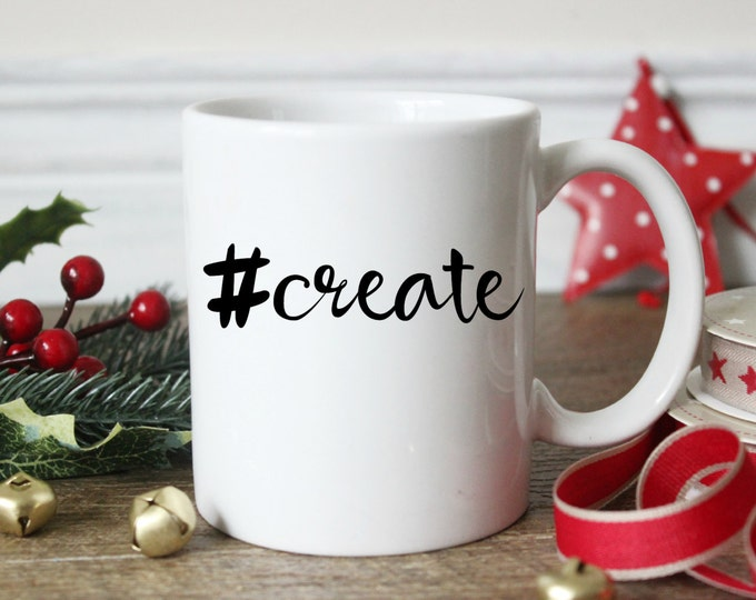 Coffee Mug, Creative gift, Gift for Her, Birthday gift, #create Mug, Hashtag mug, Coffee Gift, Gift For Friend, Cute coffee mug, SALE