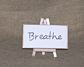 Breathe Sign, Small Home Decor, Home Office Sign, Inspirational Rustic Wood Shabby Cottage Chic, Calm Zen Encouragement, Yoga Welcome Friend