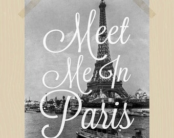 Meet Me in Paris Digital Print Eiffel Tower Paris Print Travel Quote Print 11 x 14 French Chic Printable Parisian City of Love Travel Print