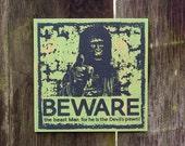 """Beware Screenprint 6"""" Screenprint"""