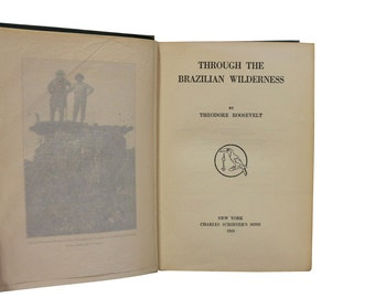1920s Theodore Roosevelt Book: Through the Brazilian Wilderness | Antique Amazon Rainforest Exploration Early Edition | Naturalists Guide