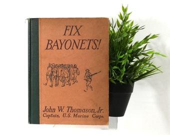 Fix Bayonets, Signed, First Edition, John W Thompson Jr, World War I History, Military