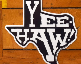 YEE-HAW! Texas Sticker • Screen Printed Vinyl • Free Shipping • Art by Brian Phillips