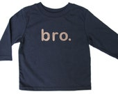 "SALE Ready to Ship! Size 12 months BRO. Baby Toddler Boy ""bro."" LONG Sleeve shirt - Blue with Grey Ultrasuede Lettering, Etsy kid's fashion"