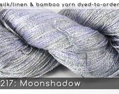 DtO 217: Moonshadow on Silk/Linen or Bamboo Yarn Custom Dyed-to-Order