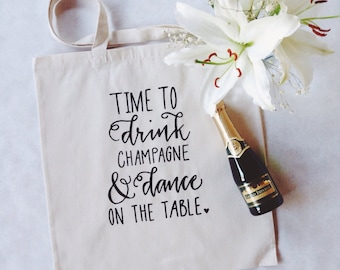 Time To Drink Champagne & Dance On The Table - Celebration Tote Bag Bachelorette Bag USA Seller