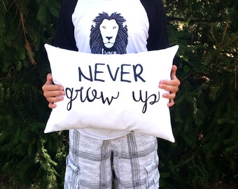 Never grow up pillow cover - fits a 12 x 16 pillow form