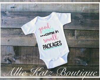Good things come in small packages baby onesie t shirt customize