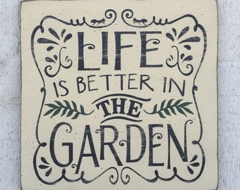 Life is better in the garden, garden room wall decor, distressed rustic wood sign, typography word art