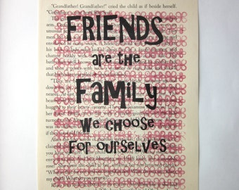 Friend print on a book page, Friends are family we choose for ourselves