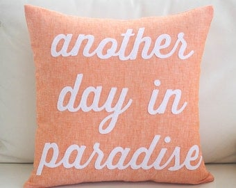 "Decorative Pillow, Throw Pillow, ""Another Day in Paradise"" 16 inch linen pillow"