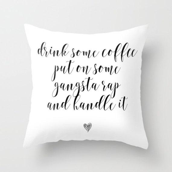 Coffee + GangstaRap +Handle It Pillow w/ Insert | Throw Pillow | Pillow Case | Pillow Cover | Office Decor |  Home Decor | Statement Pillow