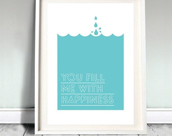 You Fill Me With Happiness A3 print