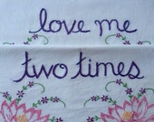 Love Me Two Times, pillowcases, hand embroidered, Valentine gift, girlfriend gift, engagement, birthday