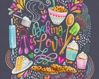 Baking Is Love  - PRINT baking art, kitchen art, cookie art, cupcake art, cookie dough art, bakery art