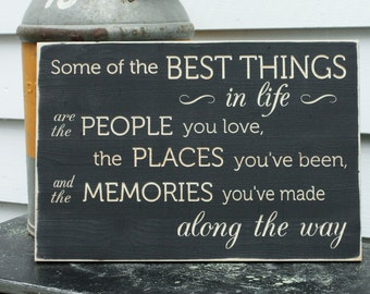 Some of the Best Things in Life People Places Memories Along the Way Carved Wooden Sign - Engraved Distressed Wood Sign