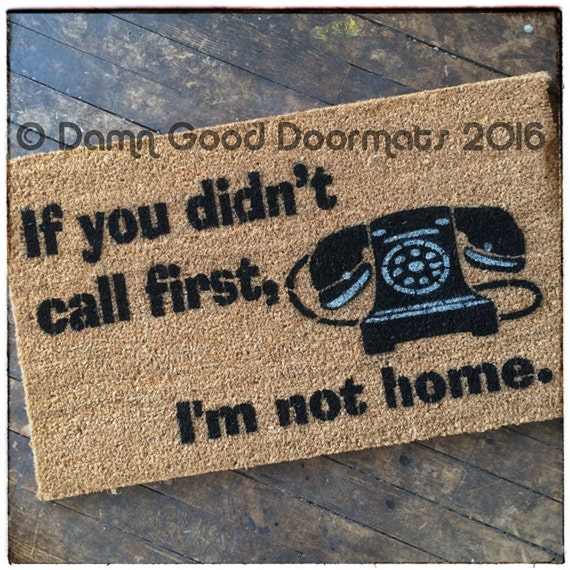 Didn 39 t call first i 39 m not home funny rude by damngooddoormats - Offensive doormats ...