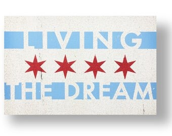 Chicago flag design with Living the Dream - 7x10.5