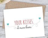 I miss you card Boyfriend Card Miss You Friend Card Snarky Card Quirky Greeting Card, Funny Birthday - Your kisses. I miss them.