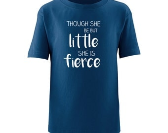 """Apericots Cute """"Though She Be But Little She is Fierce"""" Fun Quote Girls Kids Tee"""