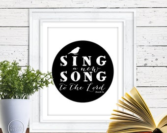 Bird Sing a New Song Christian Psalm Art Instant Printable 8x10 Black