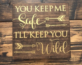 Safe and Wild  - Wood Sign