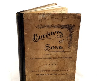 Blossoms of Song.  1894 Gorgeous Antique Music Book.  AJ Showalter & Edward Roberts. Victorian Music Book. Musical Instruction Book.