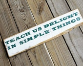 Teach Us Delight In Simple Things SIGN - Rustic Wall Art - Inspirational Phrase - Wooden Sign - Simplicity - Wall Hanging - White Home Decor