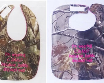 I'm Wearing CAMO because Daddy Dressed me!! - Baby Bib Realtree Camo - Large OR Small - Hot Pink - FREE Shipping