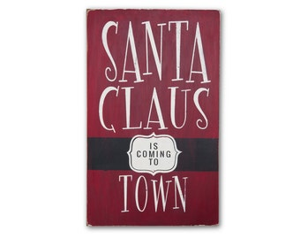 Christmas Signs,  Santa Claus is Coming to Town Wall Art Wood Sign
